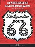 img - for Die legend  re Route 66: Eine Zeitreise entlang der bekanntesten Stra  e Amerikas book / textbook / text book