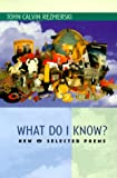 What Do I Know?: New & Selected Poems