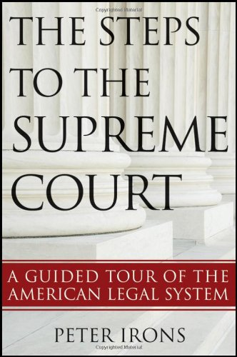 The Steps to the Supreme Court A Guided Tour of the American Legal System111811504X
