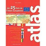 Atlas des 25 Etats de l'Union européenne : Cartes, statistiques et drapeaux