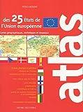 echange, troc Patrick Mérienne - Atlas des 25 Etats de l'Union européenne : Cartes, statistiques et drapeaux