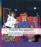 Ponete los zapatos / Put on your Shoes (Spanish Edition)