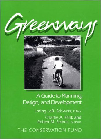 Greenways: A Guide To Planning Design And Development, Flink, Charles; Searns, Robert