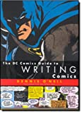 The DC Comics Guide to Writing Comics (0823010279) by O'Neil, Dennis