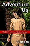 Adventure Us: The FIRST Jenny and Katie Adventure