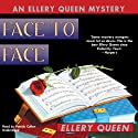 Face to Face (       UNABRIDGED) by Ellery Queen Narrated by Patrick Cullen