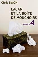 S�ance 4 - Lacan et la bo�te de mouchoirs