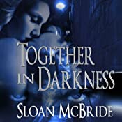 Together in Darkness | [Sloan McBride]