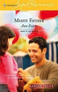 Misfit Father (Harlequin Large Print Super Romance) Ann Evans