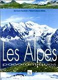 echange, troc Robert Colonna d'Istria, Jean-Louis Fourtanier - Les Alpes panoramiques