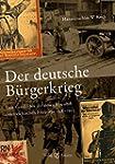 Der deutsche B�rgerkrieg: Eine Geschi...