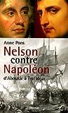 echange, troc Anne Pons - Nelson contre Napoléon : D'Aboukir à Trafalgar
