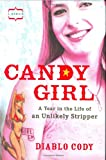 Candy Girl: A Year in the Life of an Unlikely Stripper