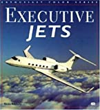 Executive Jets (Enthusiast Color Series) (0760305587) by Szurovy, Geza