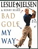 Bad Golf My Way (0006388302) by Nielsen, Leslie