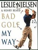 Bad Golf My Way (0006388302) by Nielsen, Leslie