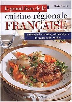 Le grand livre de la cuisine r gionale fran aise - Livre de cuisine francaise en anglais ...