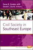 Civil Society in Southeast Europe (Value Inquiry, 151) (Value Inquiry Book)