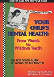 img - for Your Child's Dental Health : Womb to Wisdom Teeth book / textbook / text book