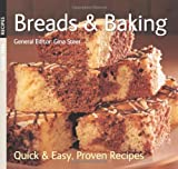 Gina Steer (General Editor) Breads and Baking (Quick and Easy, Proven Recipes Series) (Quick & Easy, Proven Recipes)