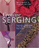 img - for Creative Serging: Innovative Applications to Get the Most from Your Serger by Nancy Bednar & Anne van der Kley (2007-11-01) book / textbook / text book