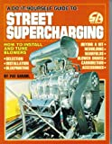 img - for A Do-It-Yourself Guide To Street Supercharging: How to Install and Tune Blowers (S-A Design) book / textbook / text book