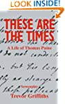These Are the Times: A Life of Thomas...