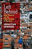 Left Behind Latin America & the False Promise of Populism [HC,2010]