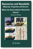 Nanowires and Nanobelts: Materials, Properties and Devices. Volume 1: Metal and Semiconductor Nanowires