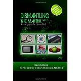 Dismantling the Matrix: Serenity for the Surveilled ~ baz moreno