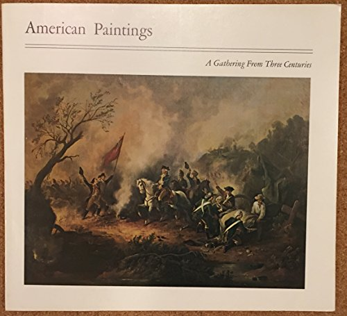 American Paintings: a Gathering From Three Centuries (American Paintings compare prices)