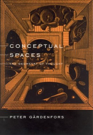 Conceptual Spaces: The Geometry of Thought (Bradford Books)