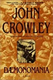 Daemonomania (0553378236) by Crowley, John