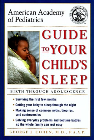 American Academy of Pediatrics Guide to Your Child's Sleep: Birth Through Adolescence, American Academy Of Pediatrics, Inc D.S.H. Publishing