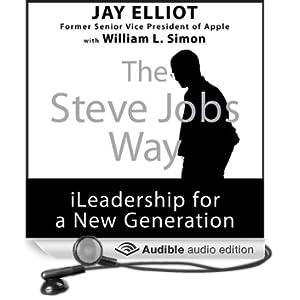 The Steve Jobs Way: iLeadership for a New Generation (Unabridged)