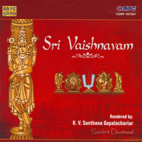 Sri Vaishnavam by K.V. Santhana Gopalachariar Devotional Album MP3 Songs