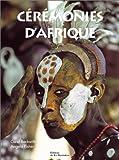echange, troc Carol Beckwithn, Angela Fisher - Cérémonies d'Afrique
