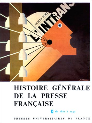 Histoire générale de la presse française, tome 3 : De 1871 à 1940