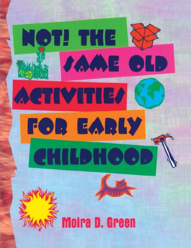 NOT!  The Same Old Activities For Early Childhood (Equations and Their Applications; 32)