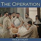 The Operation (       ungekürzt) von Violet Hunt Gesprochen von: Cathy Dobson