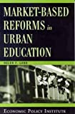 img - for Market-Based Reforms in Urban Education book / textbook / text book