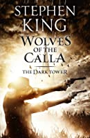 The Dark Tower V: Wolves of the Calla: The Wolves of Calla