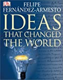 Ideas That Changed the World (0789496097) by Felipe Fernandez-Armesto