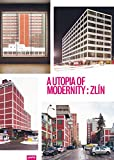 img - for A Utopia of Modernity: Zlin book / textbook / text book