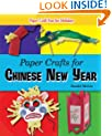 Paper Crafts for Chinese New Year (Paper Craft Fun for Holidays)