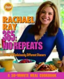 Rachael Ray 365: No Repeats--A Year of Deliciously Different Dinners (A 30-Minute Meal Cookbook) (1400082544) by Ray, Rachael