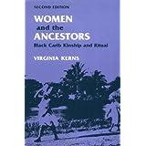 Women and the Ancestors: BLACK CARIB KINSHIP AND RITUAL ~ Virginia Kerns