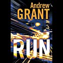 Run: A Novel (       UNABRIDGED) by Andrew Grant Narrated by Jon Lindstrom