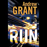 Run: A Novel | Andrew Grant