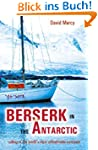 Berserk in the Antarctic: Sailing to...